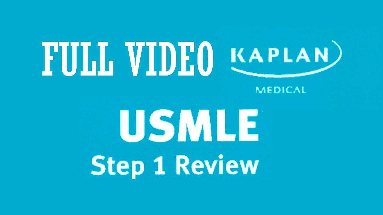 Tải trọn bộ Video Kaplan USMLE Step 1 2019